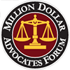 million dollar advocates forum badge. Only available to lawyers who have settled or received a judgment of at least one million dollars on at least one case.